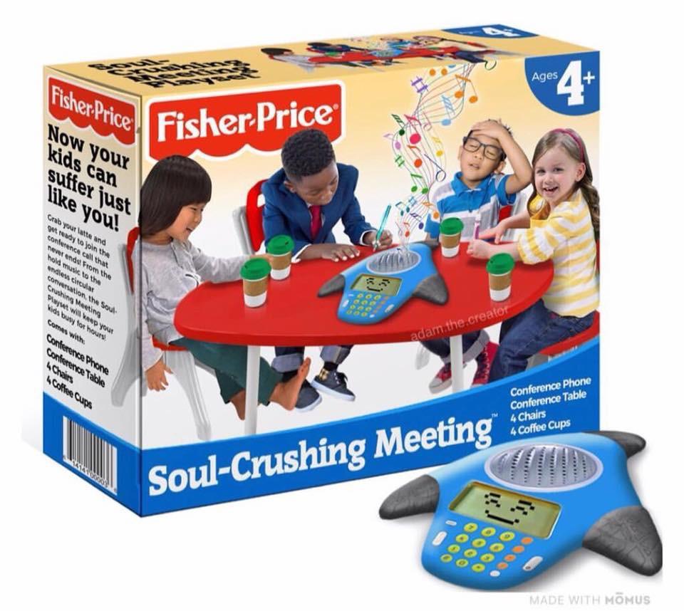 Soul Crushing Meeting